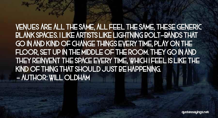 The Same Things Happening Quotes By Will Oldham