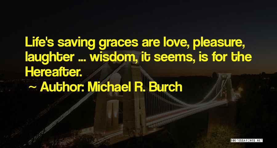 The Saving Graces Quotes By Michael R. Burch