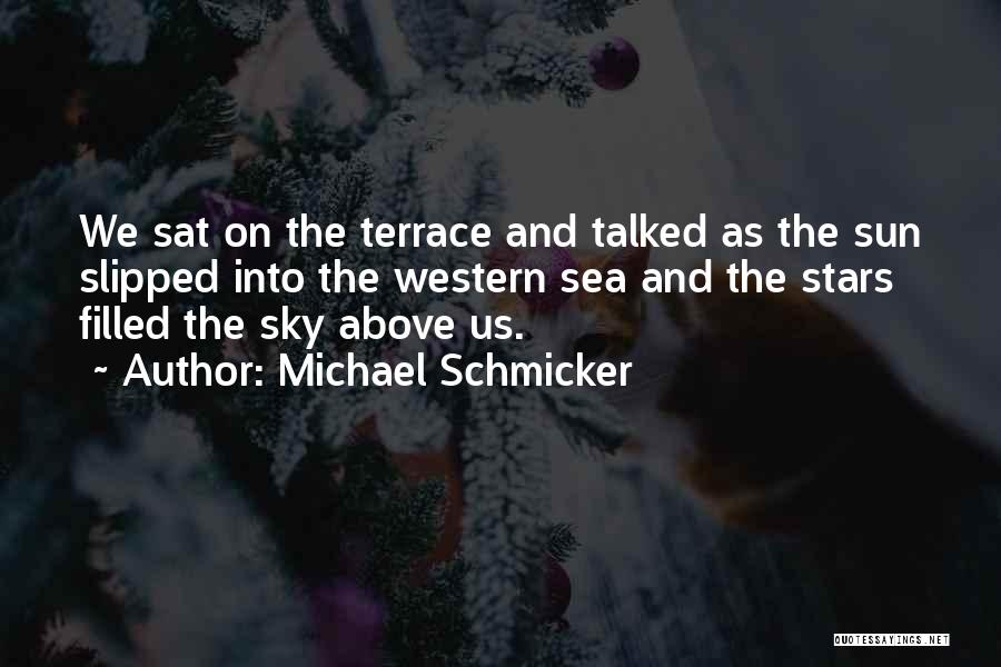 The Sea And Sun Quotes By Michael Schmicker