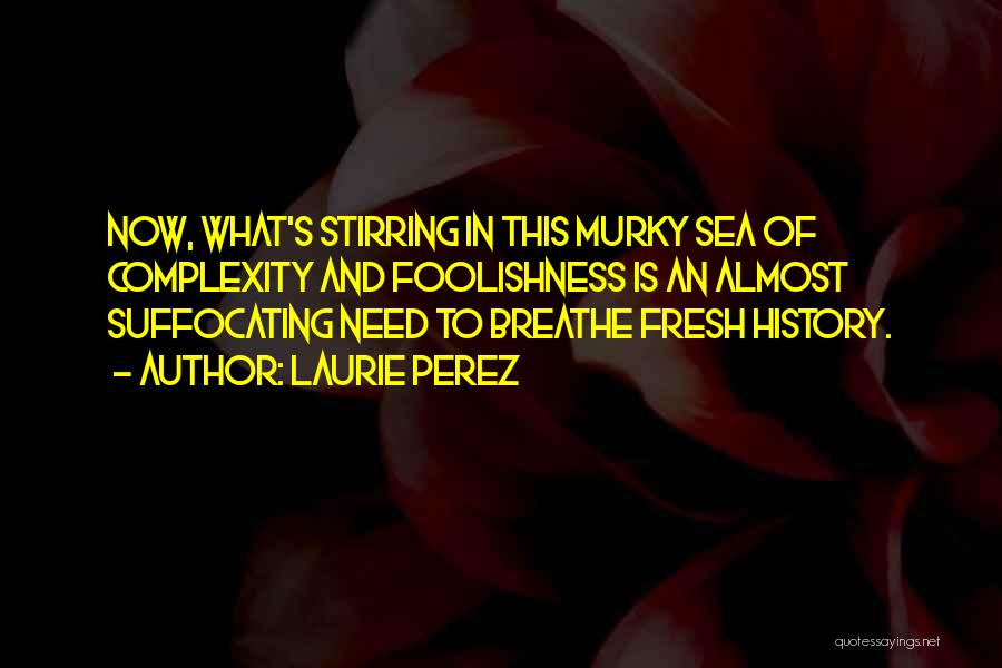 The Sea The Awakening Quotes By Laurie Perez