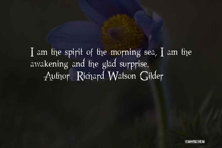 The Sea The Awakening Quotes By Richard Watson Gilder