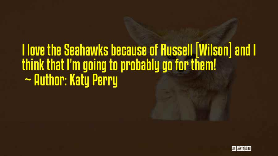 The Seahawks Quotes By Katy Perry