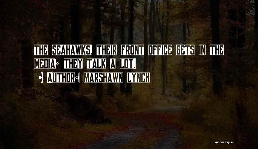 The Seahawks Quotes By Marshawn Lynch