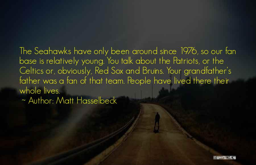 The Seahawks Quotes By Matt Hasselbeck