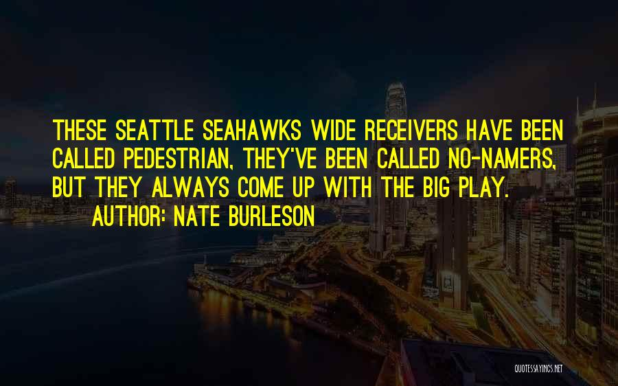 The Seahawks Quotes By Nate Burleson