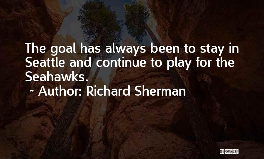 The Seahawks Quotes By Richard Sherman