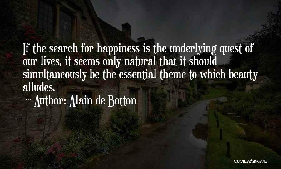 The Search For Happiness Quotes By Alain De Botton