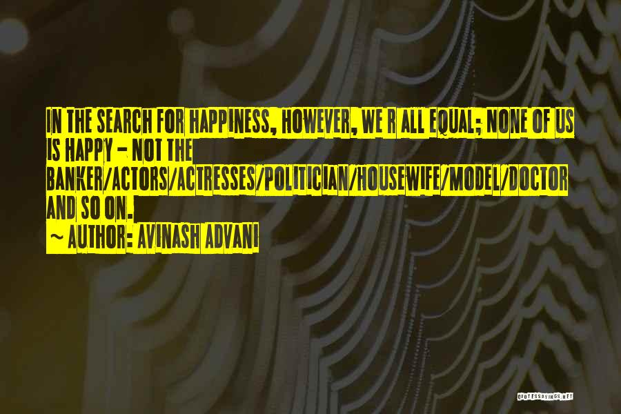The Search For Happiness Quotes By Avinash Advani