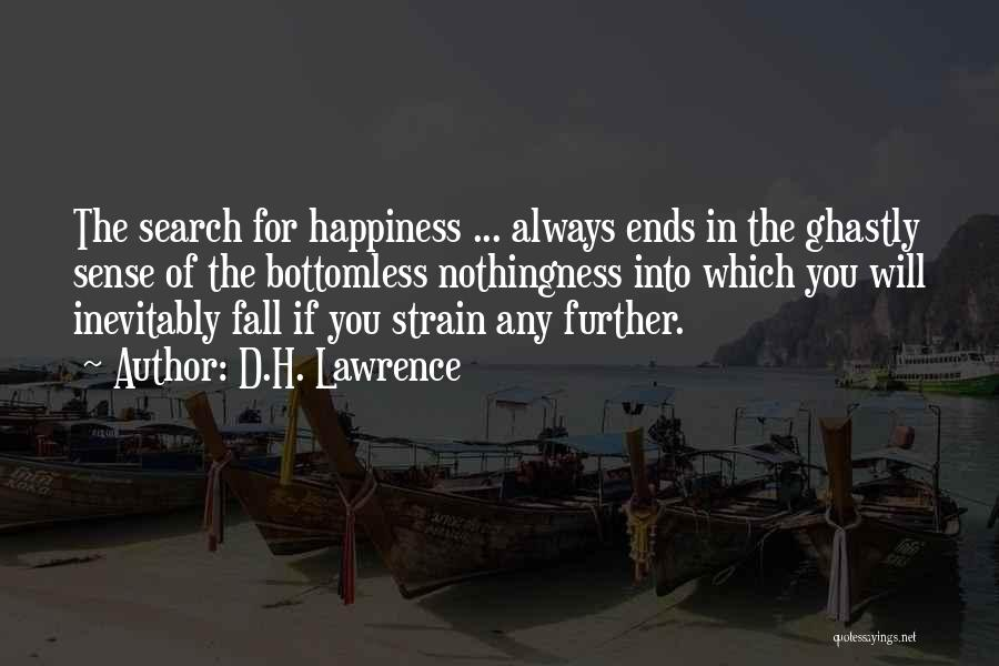 The Search For Happiness Quotes By D.H. Lawrence