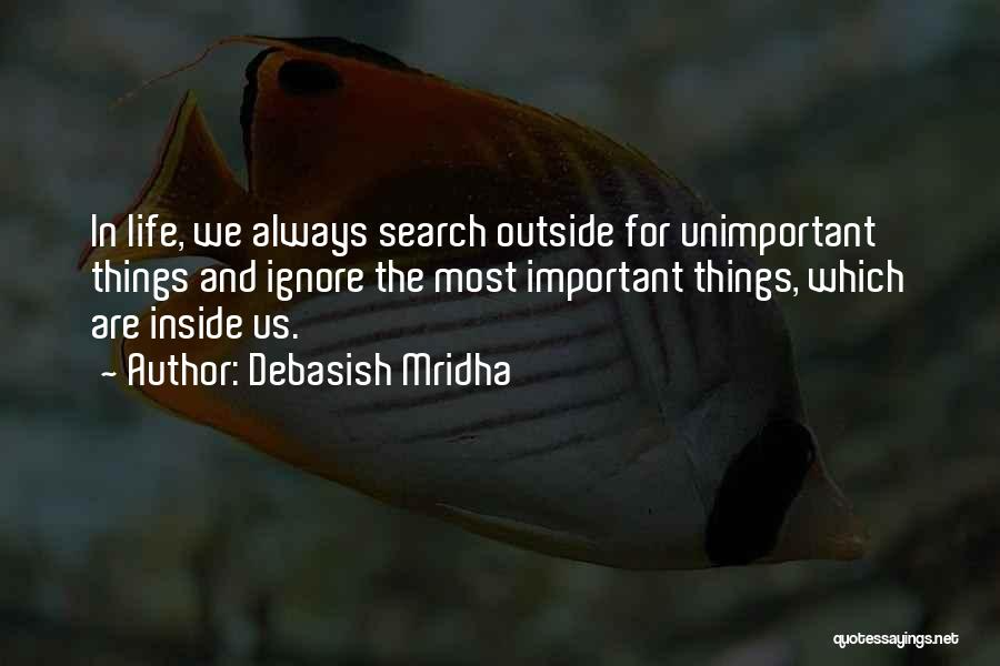 The Search For Happiness Quotes By Debasish Mridha