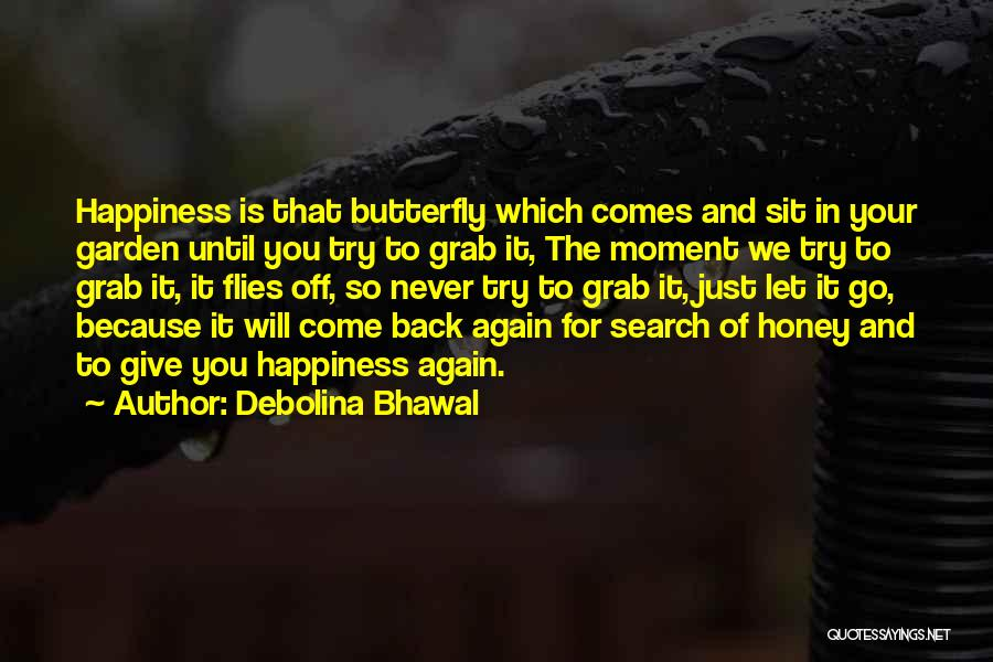 The Search For Happiness Quotes By Debolina Bhawal