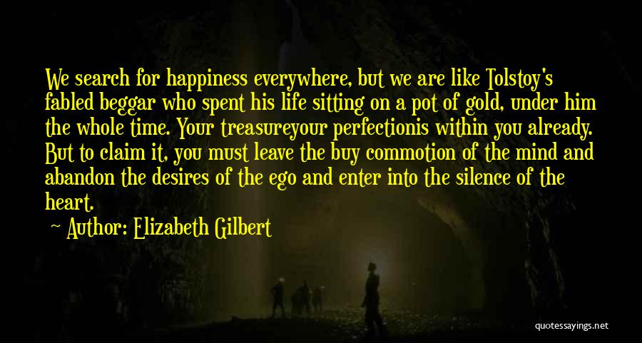 The Search For Happiness Quotes By Elizabeth Gilbert