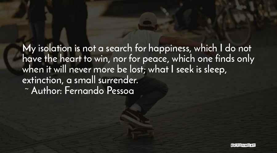 The Search For Happiness Quotes By Fernando Pessoa