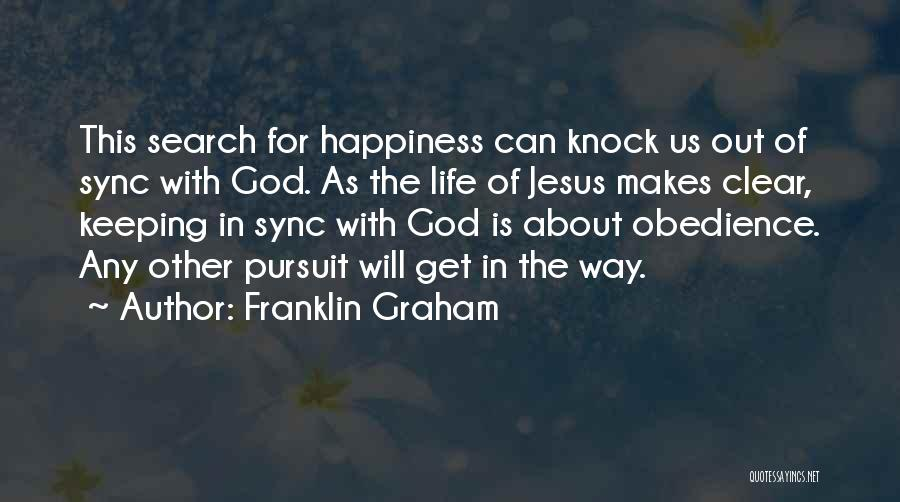 The Search For Happiness Quotes By Franklin Graham