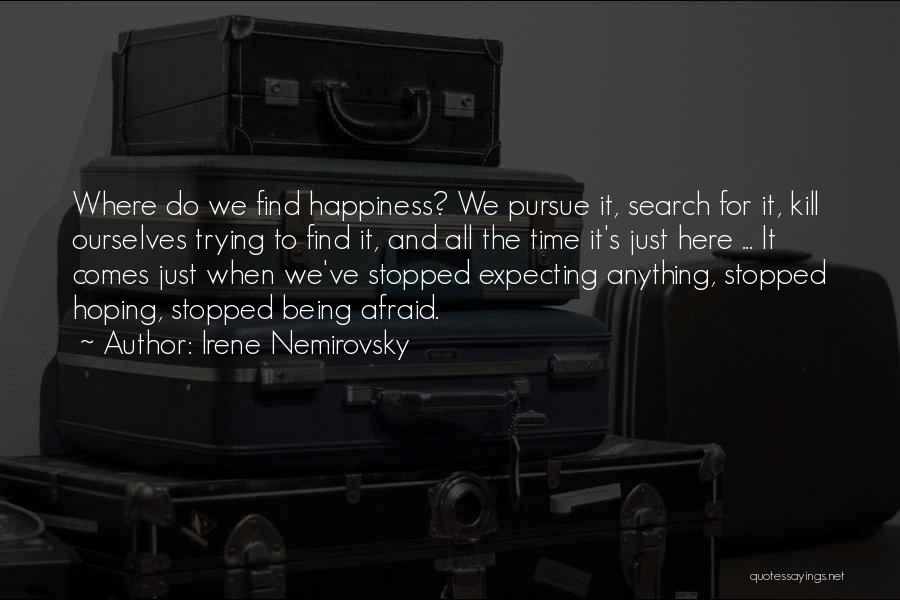 The Search For Happiness Quotes By Irene Nemirovsky