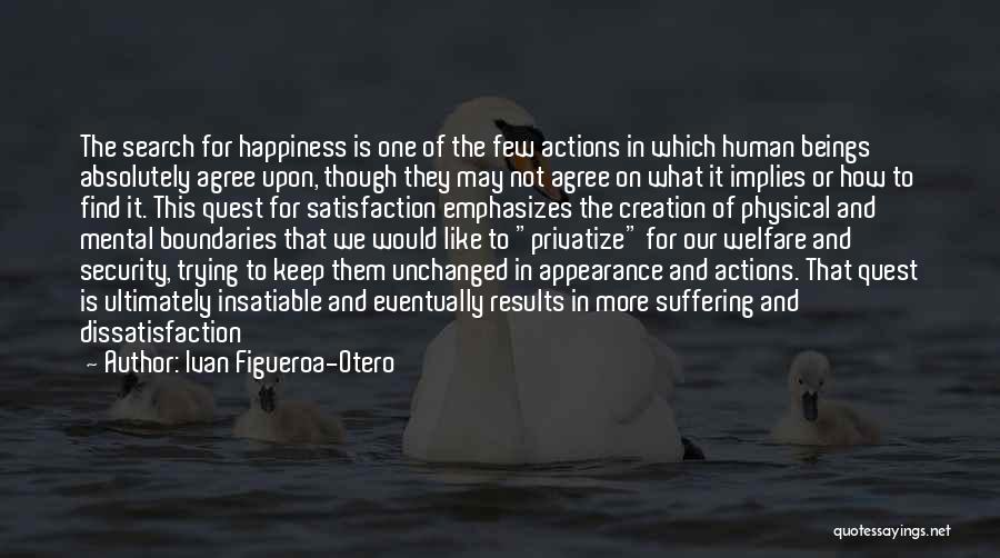 The Search For Happiness Quotes By Ivan Figueroa-Otero