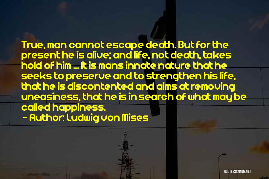 The Search For Happiness Quotes By Ludwig Von Mises