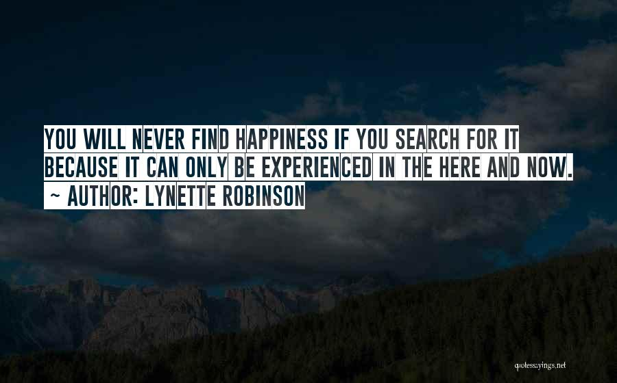 The Search For Happiness Quotes By Lynette Robinson