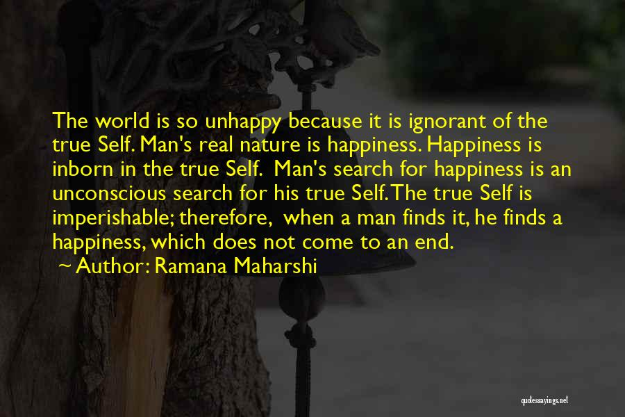 The Search For Happiness Quotes By Ramana Maharshi
