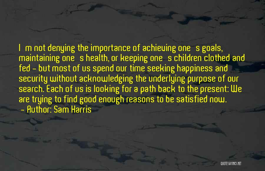 The Search For Happiness Quotes By Sam Harris
