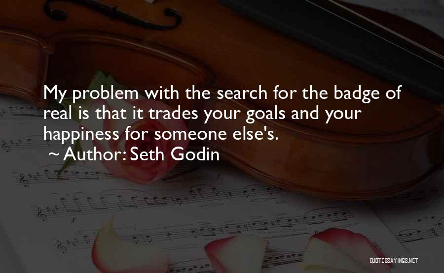 The Search For Happiness Quotes By Seth Godin