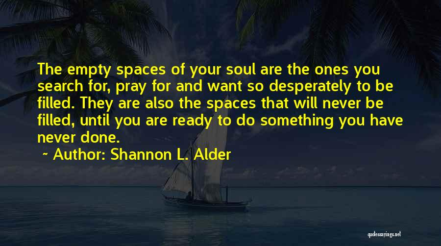 The Search For Happiness Quotes By Shannon L. Alder