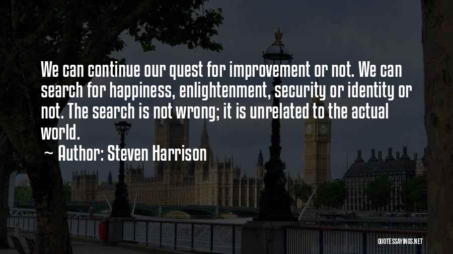 The Search For Happiness Quotes By Steven Harrison
