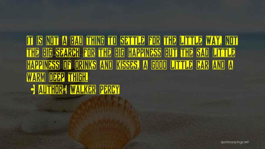 The Search For Happiness Quotes By Walker Percy