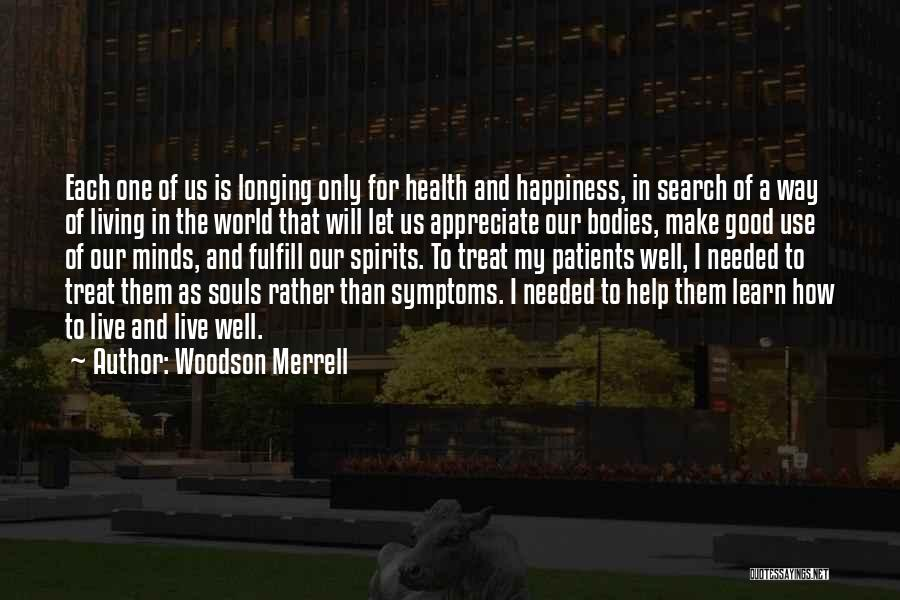 The Search For Happiness Quotes By Woodson Merrell