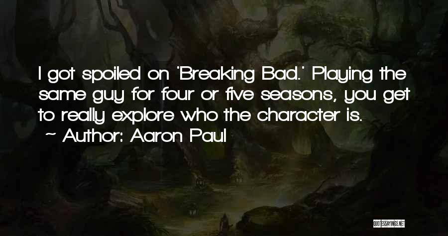 The Seasons Quotes By Aaron Paul