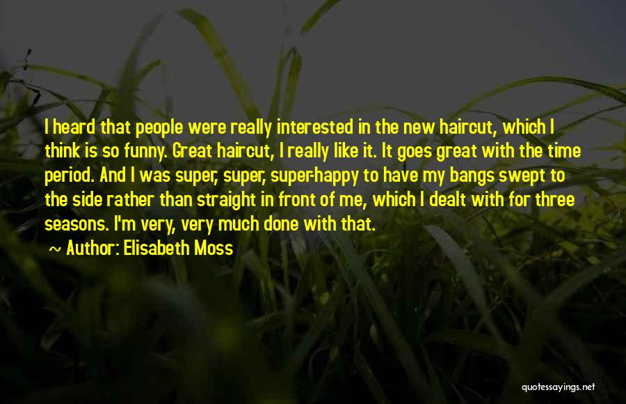 The Seasons Quotes By Elisabeth Moss