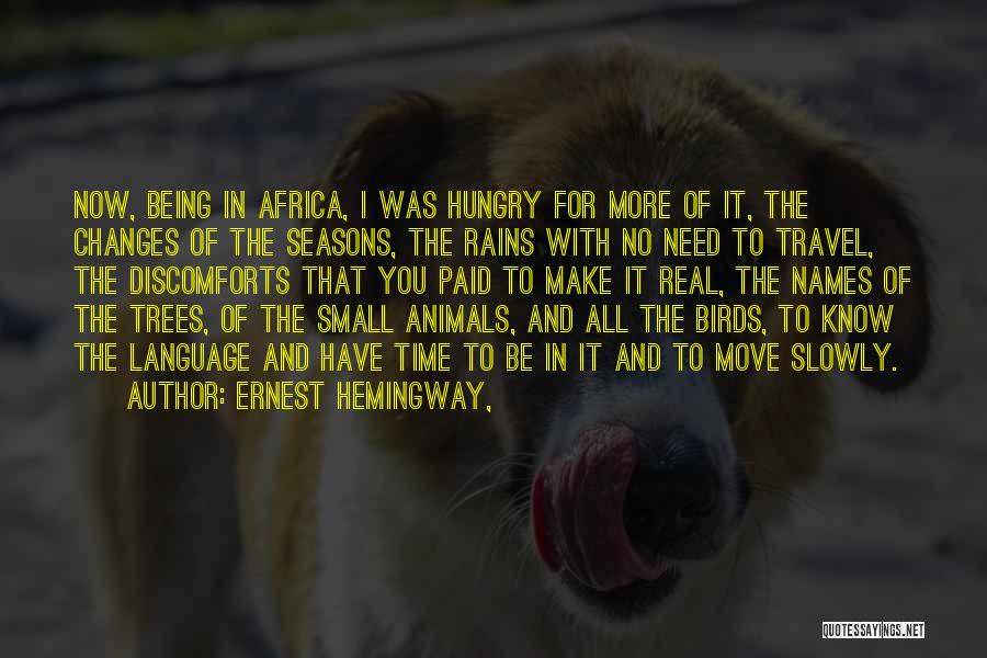 The Seasons Quotes By Ernest Hemingway,