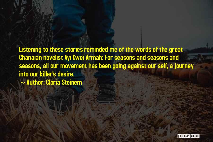 The Seasons Quotes By Gloria Steinem