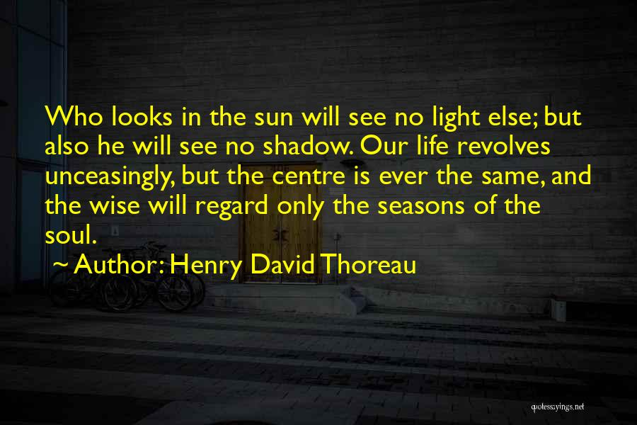 The Seasons Quotes By Henry David Thoreau