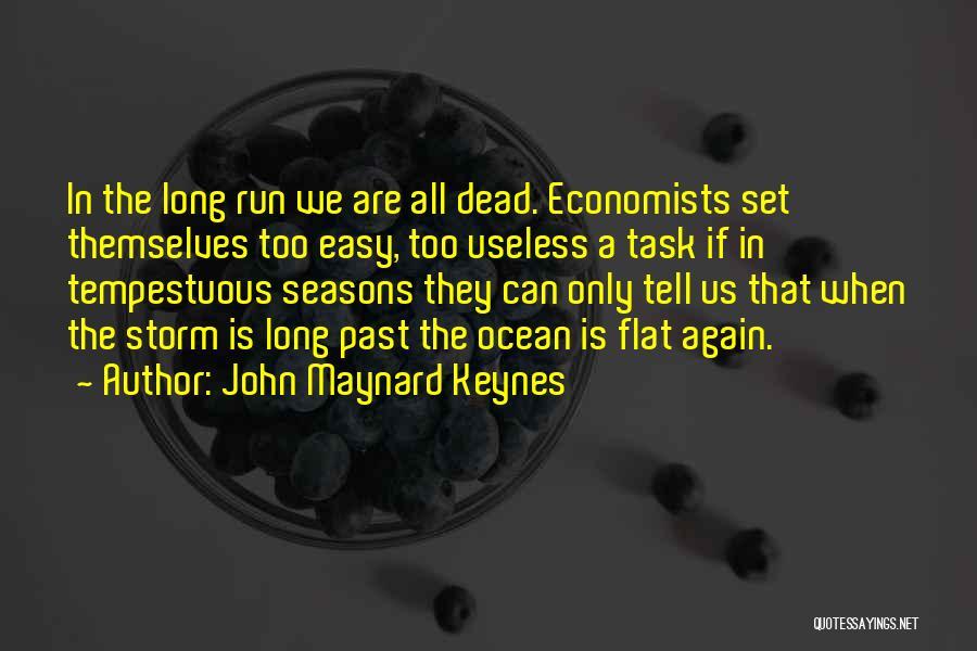 The Seasons Quotes By John Maynard Keynes