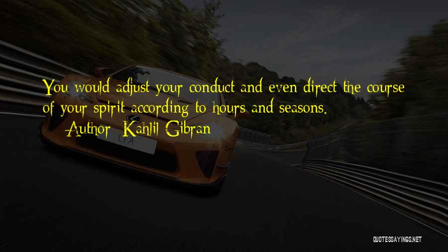 The Seasons Quotes By Kahlil Gibran