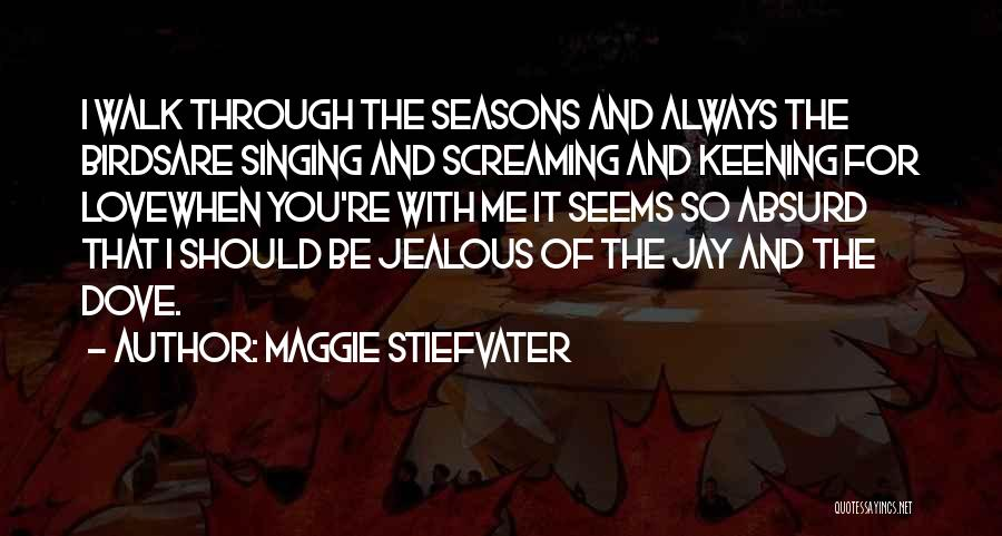 The Seasons Quotes By Maggie Stiefvater