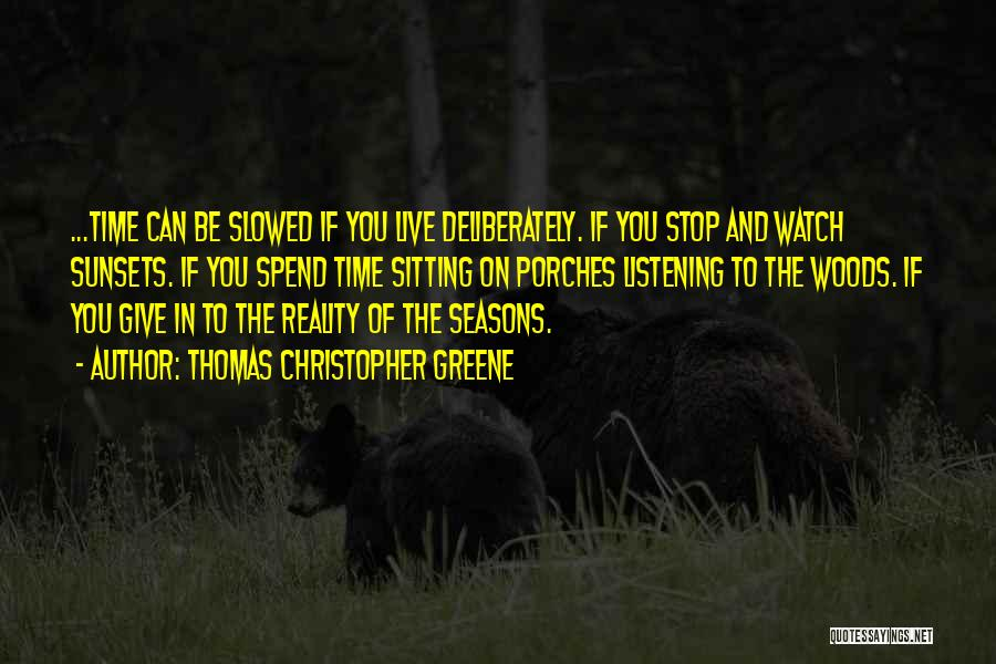 The Seasons Quotes By Thomas Christopher Greene