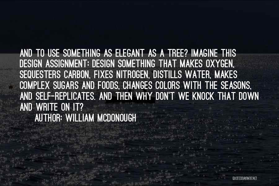 The Seasons Quotes By William McDonough