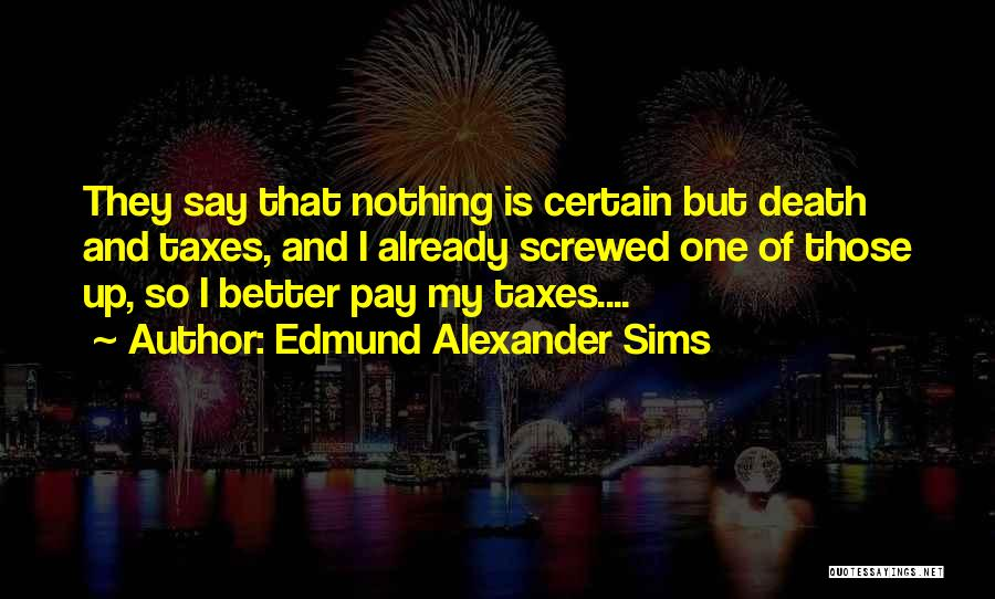 The Sims 3 Quotes By Edmund Alexander Sims