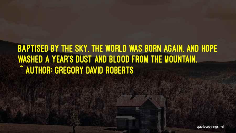 The Sky And Hope Quotes By Gregory David Roberts