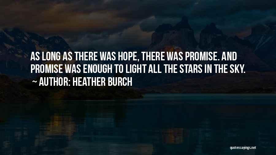 The Sky And Hope Quotes By Heather Burch