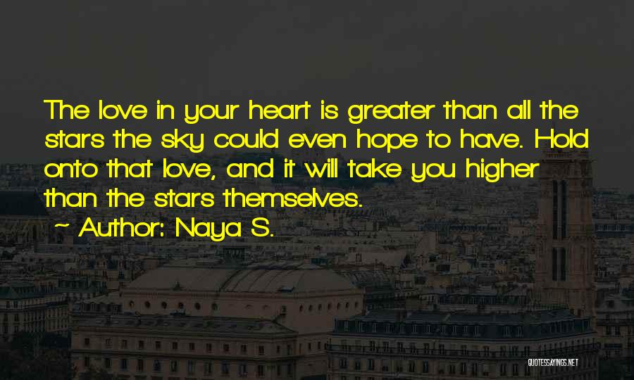 The Sky And Hope Quotes By Naya S.