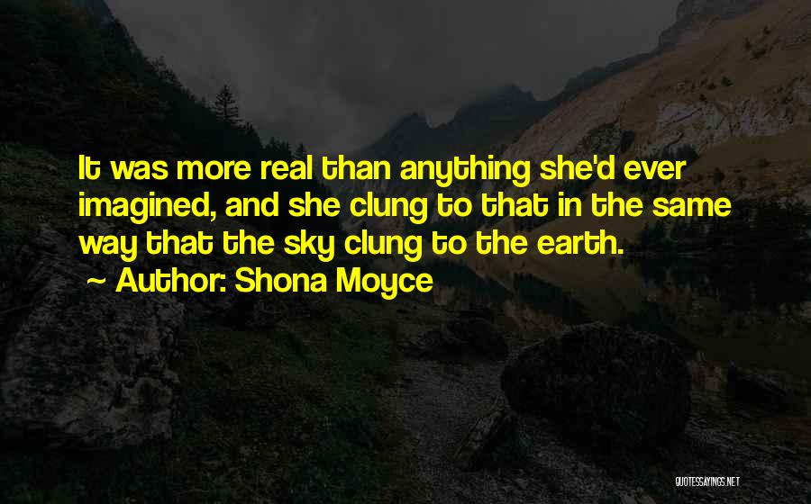 The Sky And Hope Quotes By Shona Moyce