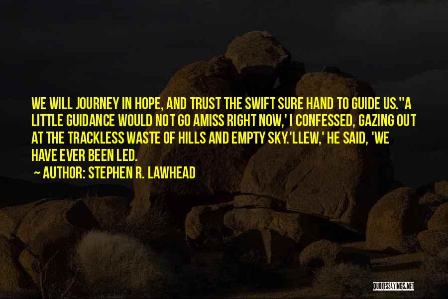 The Sky And Hope Quotes By Stephen R. Lawhead
