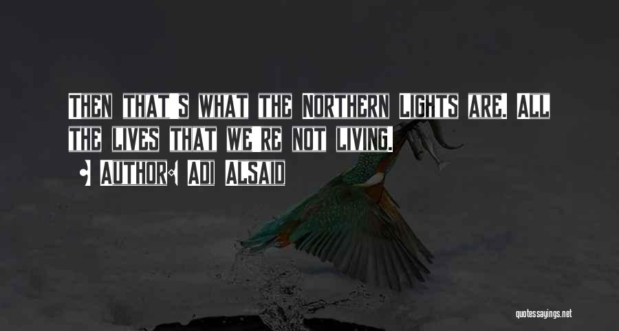 The Sky's Not The Limit Quotes By Adi Alsaid
