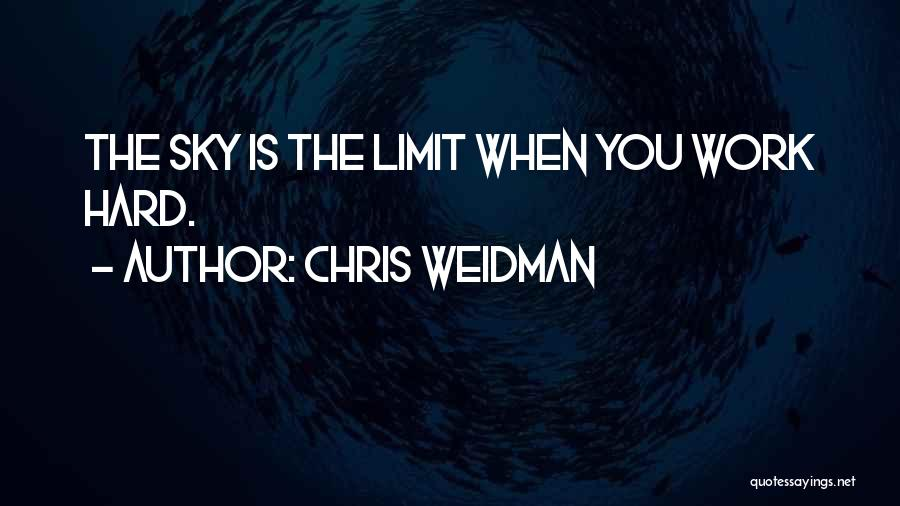 The Sky's Not The Limit Quotes By Chris Weidman