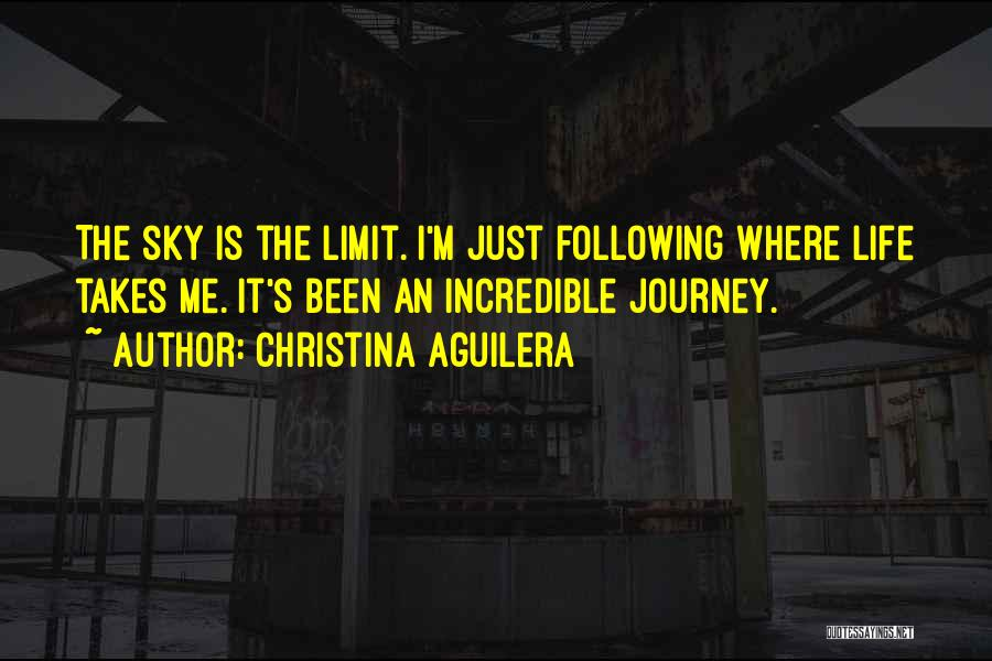 The Sky's Not The Limit Quotes By Christina Aguilera