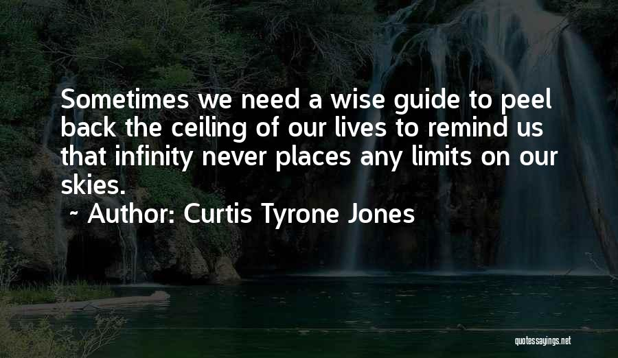 The Sky's Not The Limit Quotes By Curtis Tyrone Jones