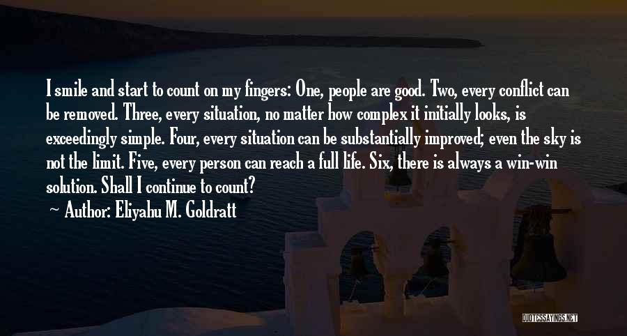 The Sky's Not The Limit Quotes By Eliyahu M. Goldratt